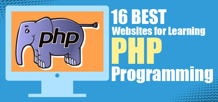 16 Best Websites For Learning PHP Programming